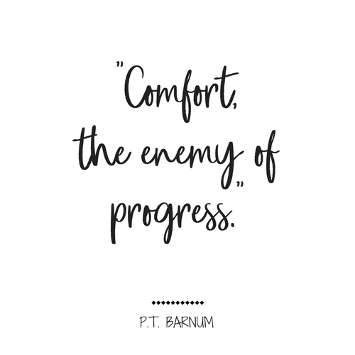 life-quotes-comfort-the-enemy-of-progress